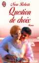 www.bibliopoche.fr/thumb/Question_de_choix_de_Nora_Roberts/80/209168-0.jpg
